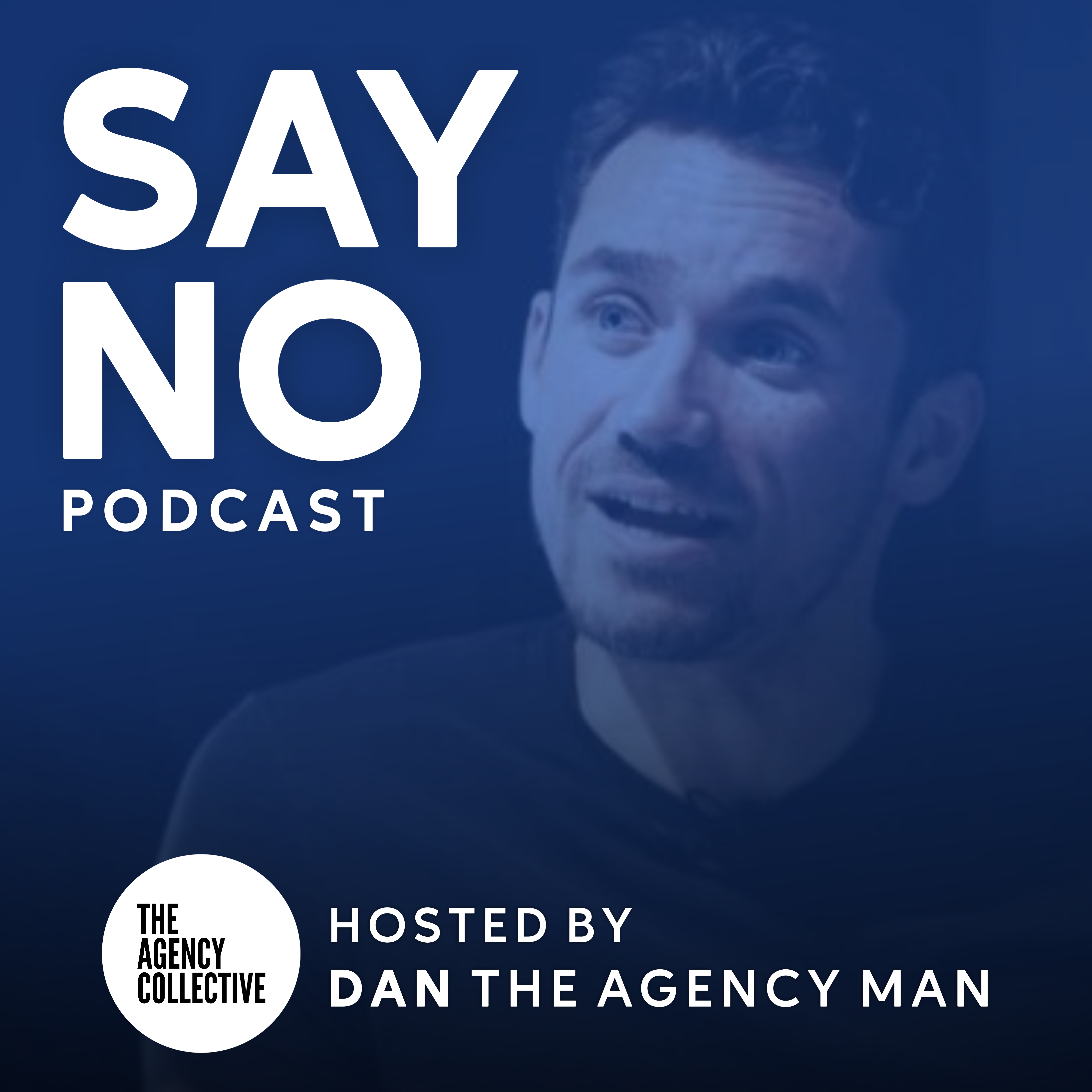 Say No a Podcast about niche agencies